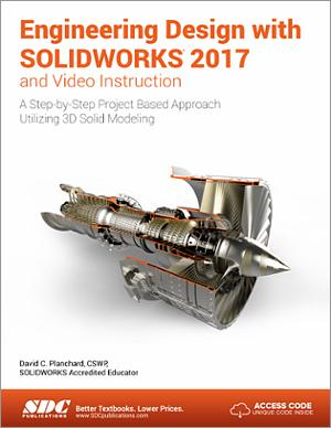 Engineering Design With Solidworks 2017 And Video Instruction Book Isbn 978 1 63057 065 1 Sdc Publications