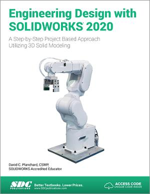 Engineering Design With Solidworks 2020 Book Isbn 978 1 63057 310 2 Sdc Publications