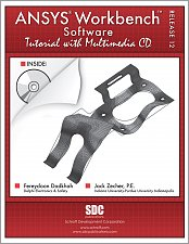 ANSYS Workbench Release 12 Software Tutorial with Multimedia