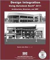 Design Integration Using Autodesk Revit 2011: Architecture
