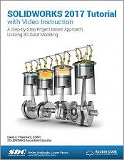 Solidworks 2017 Tutorial With Video Instruction A Step By Step