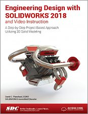 Engineering Design with SOLIDWORKS 2018 and Video Instruction: A