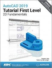 AutoCAD 2019 Tutorial First Level 2D Fundamentals, Book, ISBN: 978-1