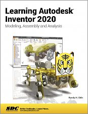 Learning Autodesk Inventor 2020: Modeling, Assembly and