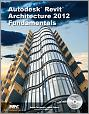 Autodesk Revit Architecture 2012 Fundamentals medium book cover