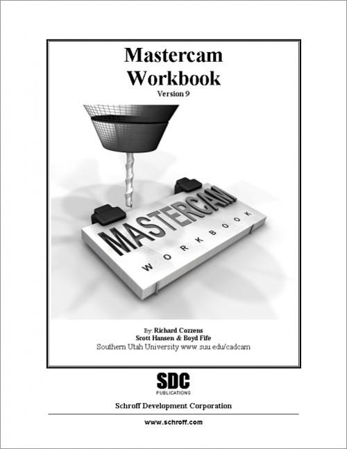 Mastercam Version 9 Workbook, Book, ISBN: 978-1-58503-089-7