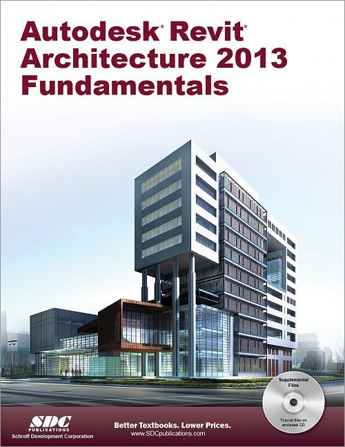 Autodesk Revit Architecture 2013 Fundamentals Book Isbn