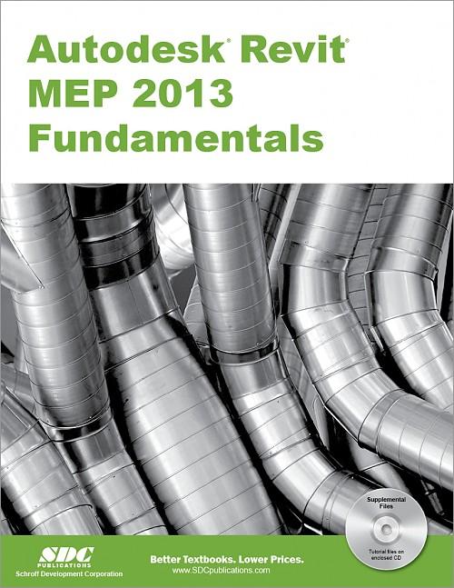 Autodesk Revit MEP 2013 Fundamentals, Book, ISBN: 978-1-58503-743-8