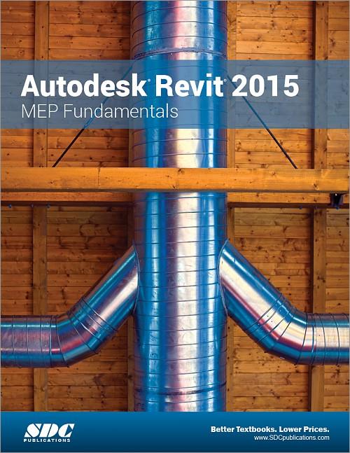 Autodesk Revit 2015 MEP Fundamentals, Book, ISBN: 978-1-58503-888-6