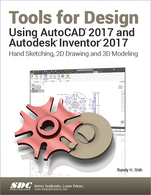 tools for design using autocad 2017 and autodesk inventor 2017 book isbn 978 1 63057 042 2