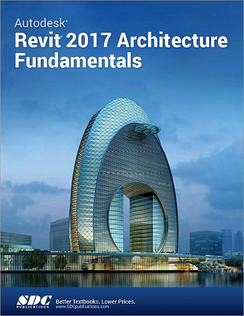 Autodesk Revit 2017 Architecture Fundamentals Book Isbn