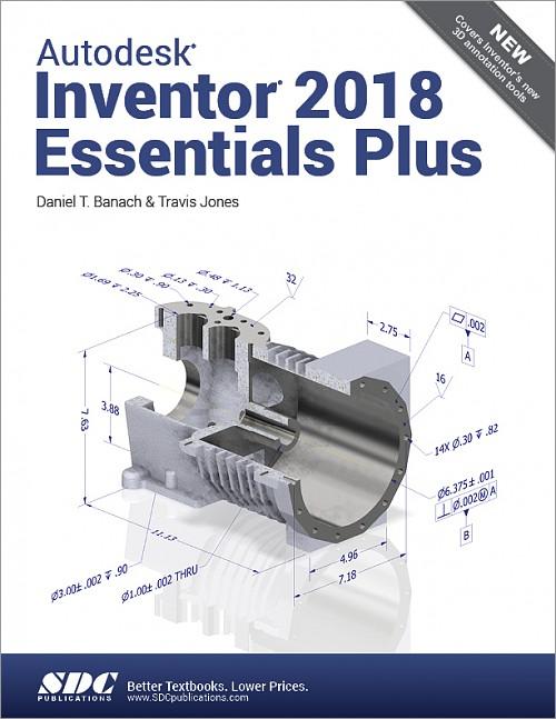 Autodesk Inventor 2018 Essentials Plus, Book, ISBN: 978-1