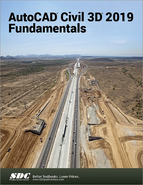 AutoCAD Civil 3D 2019 Fundamentals, Book, ISBN: 978-1-63057-193-1